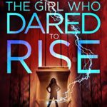 The Girl Who Dared to Rise epub