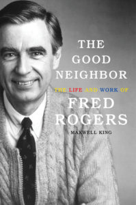 The Good Neighbor: The Life and Work of Fred Rogers epub