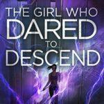 The Girl Who Dared to Descend epub